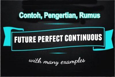 Contoh, Rumus, dan Penjelasan, Future Perfect Continuous Tense dalam Bahasa Inggris
