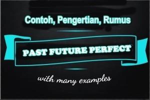 Contoh, Rumus, dan Penjelasan, Past Future Perfect Tense dalam Bahasa Inggris
