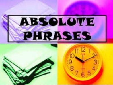 Contoh dan Penjelasan Lengkap mengenai Absolute Phrase dalam Bahasa Inggris