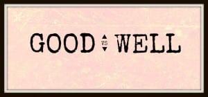 Perbedaan serta Penjelasan 'Good' dan 'well' dalam Kalimat Bahasa Inggris beserta Contoh Lengkap
