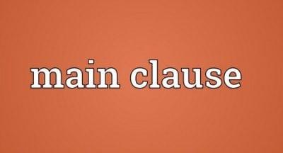 Main Clause : Pengertian, Pembagian, Serta Contoh Dalam Kalimat Bahasa Inggris