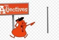 Pengertian Dan 6 Macam Adjective (Kata Sifat) Dalam Bahasa Inggris Beserta Contoh