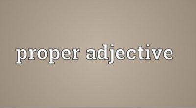 """Pengertian, Bentuk Dan Contoh """"Proper Adjective"""" Dalam Kalimat Bahasa Inggris"""