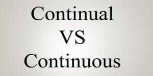 """Perbedaan Dan Penjelasan """"Continuous vs Continual"""" Dalam Kalimat Bahasa Inggris"""