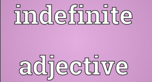"""Pengertian, Macam Dan Contoh """"Indefinite Adjective"""" Dalam Bahasa Inggris"""