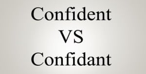 """Perbedaan Dan Penjelasan """"Confident vs Confidant"""" Dalam Bahasa Inggris"""