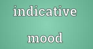 """Pengertian, Fungsi Dan Contoh """"Indicative Mood"""" Dalam Bahasa Inggris"""