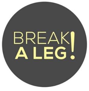 "Penjelasan Idiom ""Break A Leg"" Beserta Contoh Kalimat Dalam Bahasa Inggris"