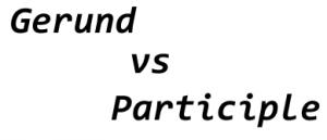 """Perbedaan Dan Penjelasan Lengkap """"Gerund vs Present Participle"""" Dalam Bahasa Inggris"""