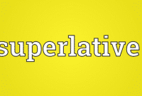 35 Contoh Superlative Dalam Bahasa Inggris Dan Artinya